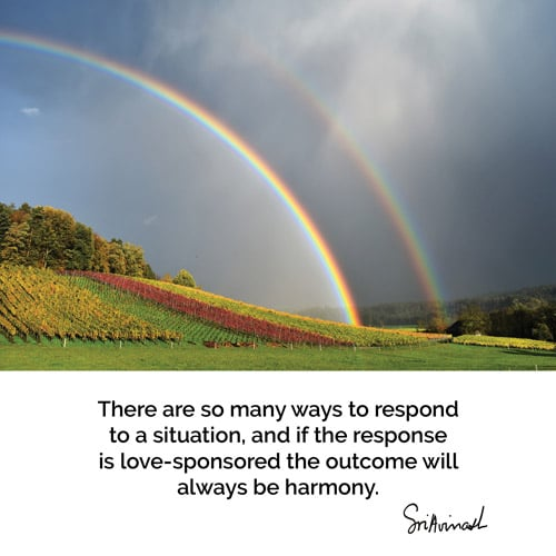 Conquer your fears - quote - a love-sponsored response will always lead to harmony