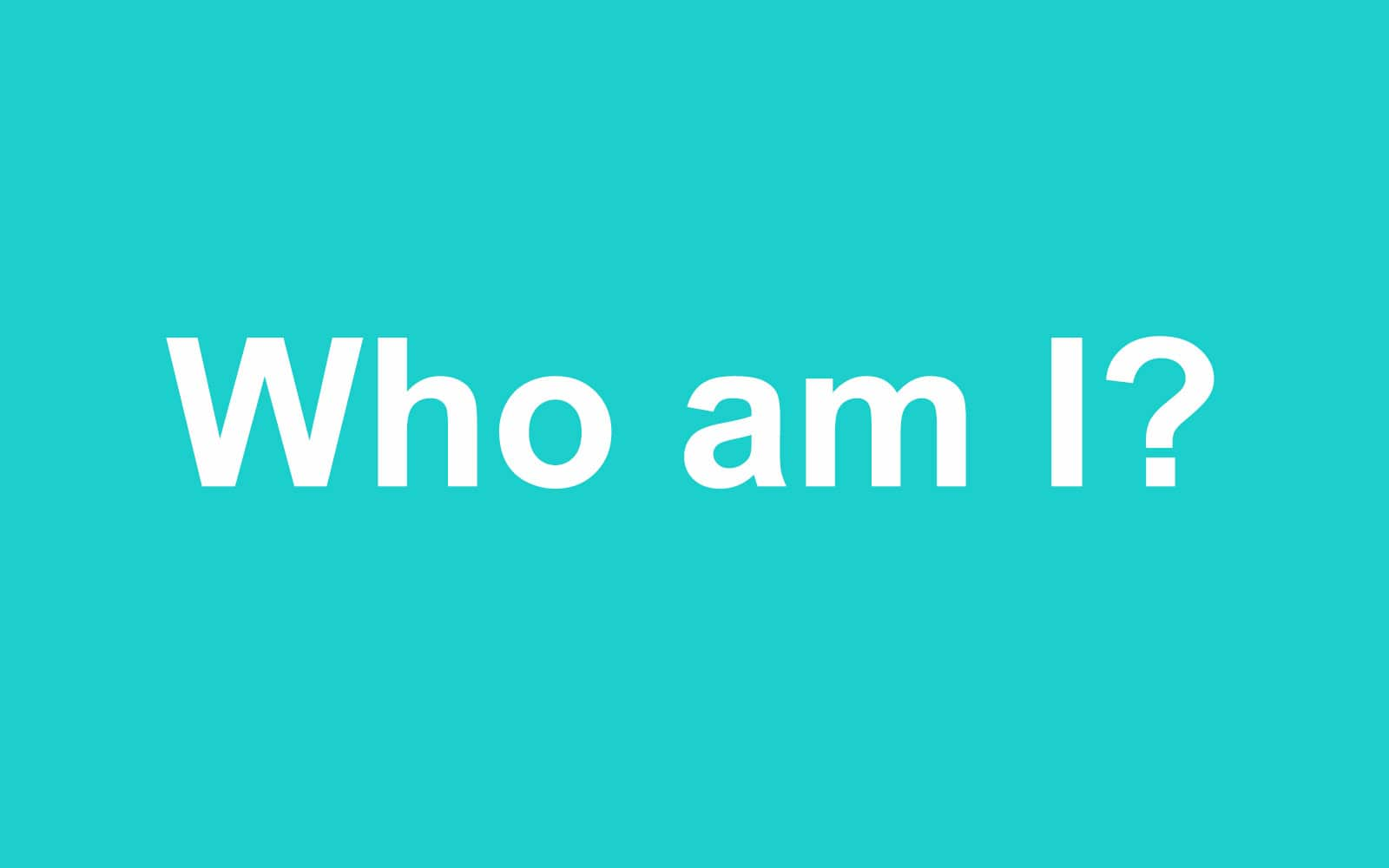 Wellbeing Article: Who am I?