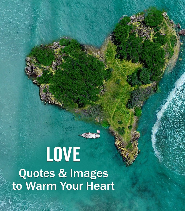 Love - Quotes + Images to Warm The Heart