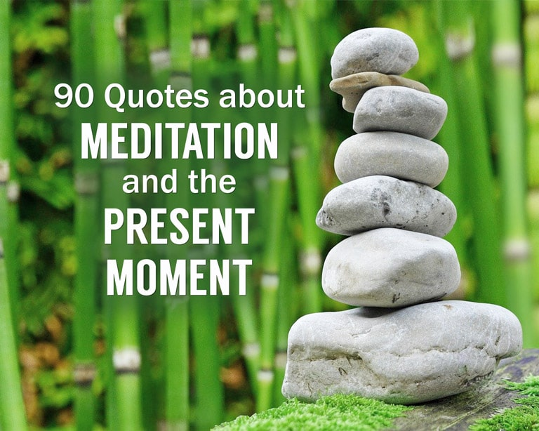 Enlightenment Quotes - Related Quotes: 90 Spiritual Quotes about Meditation and the Present Moment