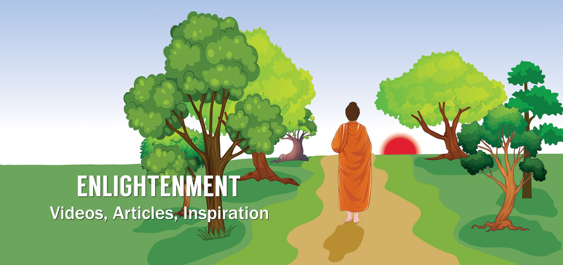 Path to Enlightenment - Videos, Articles, Inspiration
